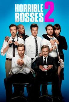 Horrible Bosses 2 ฮอร์ริเบิล บอสส์เซส รวมหัวสอย เจ้านายจอมแสบ 2 (2014)