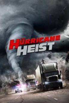 The Hurricane Heist ปล้นเร็วฝ่าโคตรพายุ (2018)