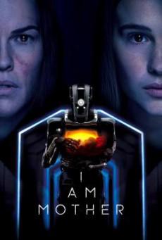 I Am Mother หุ่นเหล็ก โลกเรียกแม่ (2019)I Am Mother หุ่นเหล็ก โลกเรียกแม่ (2019)